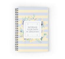 INCREASE YOUR FAITH IN JEHOVAH! (Design no. 2) Spiral Notebook