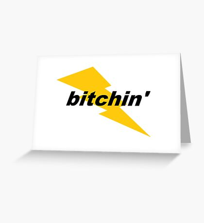 """Bitchin'""  Greeting Card"