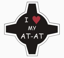 I Love My AT-AT Sticker / Shirt by NateRossArt