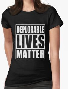 Deplorable Lives Matter Womens Fitted T-Shirt
