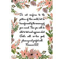 Romans 12:2 flowers Photographic Print