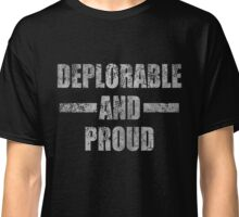 Deplorable and Proud Classic T-Shirt