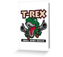 T-Rex Small Arms Dealer Greeting Card