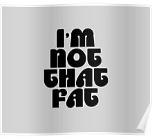 I'm Not That Fat [Black] Poster