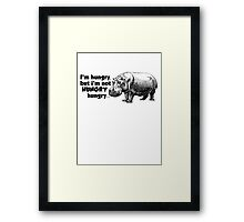 I'm hungry, but I'm not HUNGRY hungry Framed Print