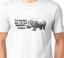 I'm hungry, but I'm not HUNGRY hungry Unisex T-Shirt