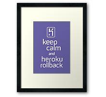 Keep Calm and Heroku Rollback Framed Print