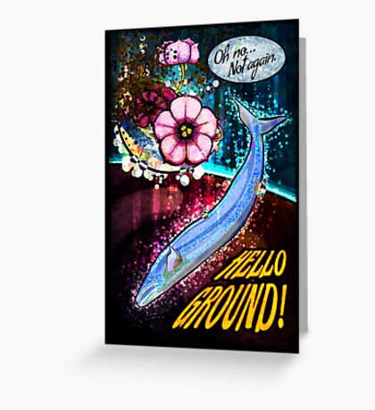 Hello ground! Greeting Card