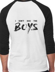 I Don't Dog The Boys Men's Baseball ¾ T-Shirt
