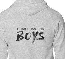 I Don't Dog The Boys Zipped Hoodie