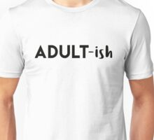 Adult-ish Unisex T-Shirt