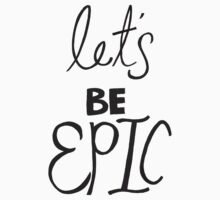 Let's Be Epic Kids Clothes