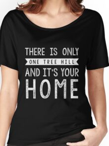 THERE IS ONLY ONE TREE HILL Women's Relaxed Fit T-Shirt