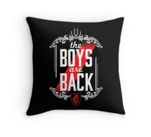 The Boys are Back! Throw Pillow