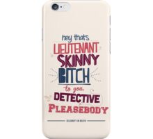 Lieutenant Skinny Bitch iPhone Case/Skin