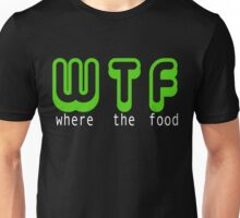 WTF - Where The Food Funny Shirt Unisex T-Shirt