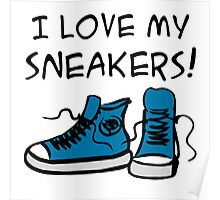 I love my sneakers Poster