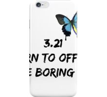 3.21 Born to Offset the Boring People iPhone Case/Skin