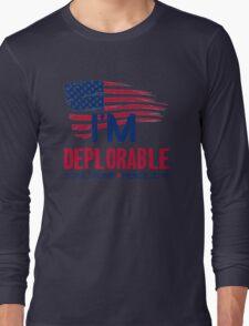 I'm Deplorable Long Sleeve T-Shirt