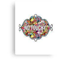 No touchy. Canvas Print