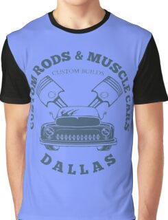 Custom Rods and Muscle Cars Dallas Graphics Graphic T-Shirt