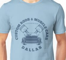 Custom Rods and Muscle Cars Dallas Graphics Unisex T-Shirt