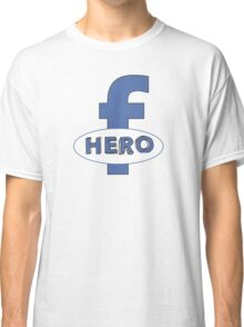 Cool Funny Facebook Hero Typography  TShirts and Gifts Classic T-Shirt