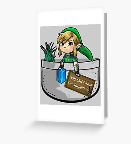 "Zelda ""Will Cut Grass For Rupees"" Greeting Card"