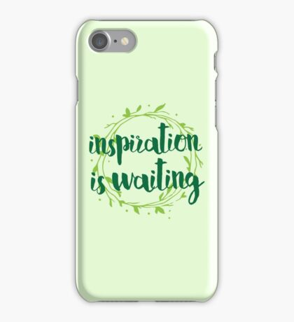inspiration is waiting iPhone Case/Skin