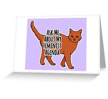 Ask Me About My Feminist Agenda - Feminist Cat Greeting Card