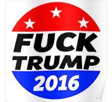 Fuck Trump 2016 Poster