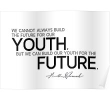 we can build our youth for the future - franklin d. roosevelt Poster