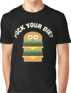 Fuck Your Diet Graphic T-Shirt
