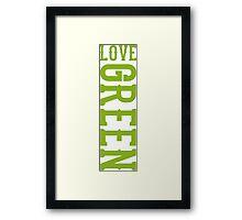 LOVE GREEN Framed Print