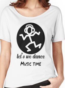 Let's We Dance Music Time Women's Relaxed Fit T-Shirt