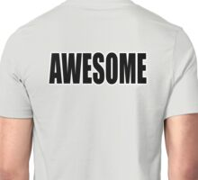 AWESOME, causing, ​feelings, ​great, ​admiration, ​respect, fear, Unisex T-Shirt