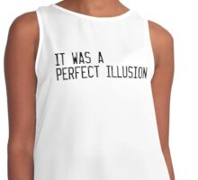 It was a Perfect Illusion - Lady Gaga Contrast Tank