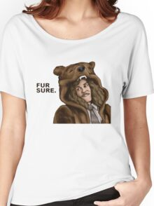 Fur Sure - Workaholics Women's Relaxed Fit T-Shirt