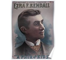 Performing Arts Posters Ezra F Kendall the natural eccentric comedian in his latest laughing success A pair of kids 0420 Poster