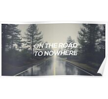 The Road To Nowhere Poster