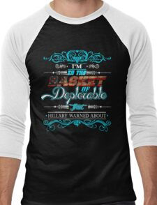 i'm in the deplorable basket Men's Baseball ¾ T-Shirt