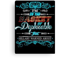 i'm in the deplorable basket Canvas Print