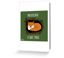 You Deserve A Safe Space Greeting Card