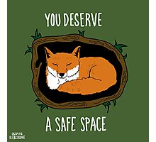 You Deserve A Safe Space Photographic Print