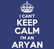 I can't keep calm, Im a ARYAN by icant