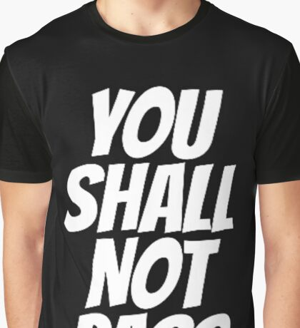 Funny You Shall not Pass Graphic T-Shirt