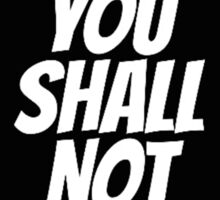 Funny You Shall not Pass Sticker
