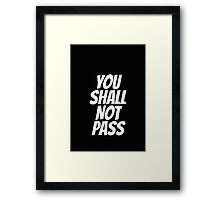 Funny You Shall not Pass Framed Print