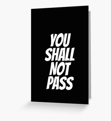 Funny You Shall not Pass Greeting Card