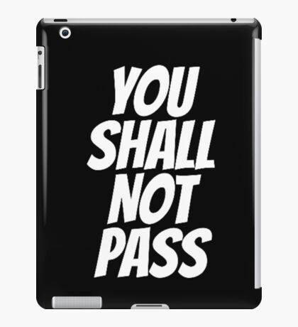 Funny You Shall not Pass iPad Case/Skin
